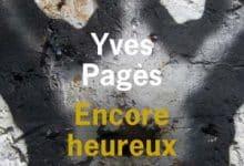 Photo de Yves Pagès – Encore heureux (2018)