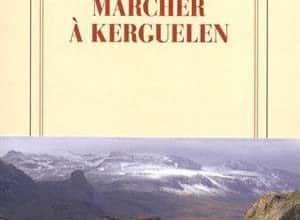 François Garde - Marcher à Kerguelen