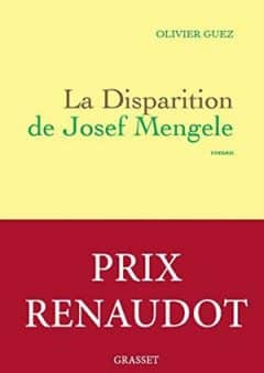 Olivier Guez - La disparition de Josef Mengele