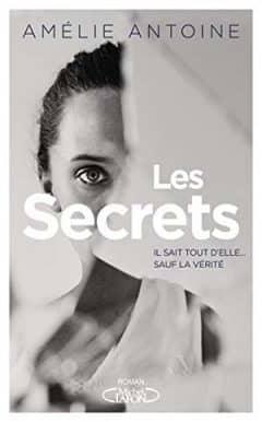 Amélie Antoine - Les secrets