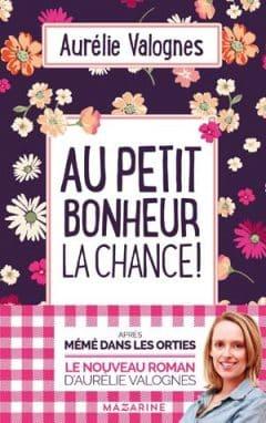 Aurélie Valognes - Au petit bonheur la chance