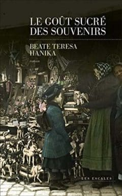 Beate Teresa Hanika - Le Goût sucré des souvenirs