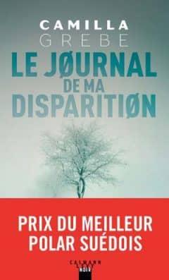 Camilla Grebe - Le Journal de ma disparition
