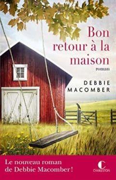 Debbie Macomber - Bon retour à la maison