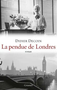 Didier Decoin - La pendue de Londres