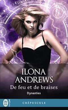 Ilona Andrews - Dynasties, Tome 3
