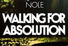 Julia Nole - Walking for Absolution