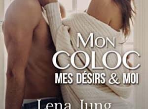 Lena Jung - Mon coloc, mes désirs et moi