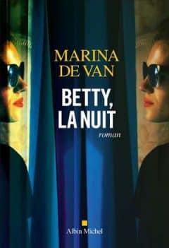 Marina De Van - Betty, la nuit