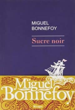 Miguel Bonnefoy - Sucre noir