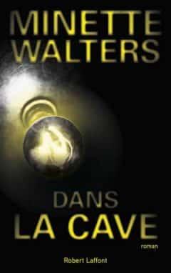 Minette Walters - Dans la cave