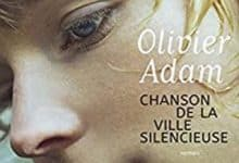 Photo de Olivier Adam – Chanson de la ville silencieuse (2018)