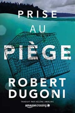 Robert Dugoni - Prise au piège