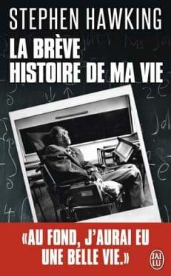 Stephen Hawking - La brève histoire de ma vie