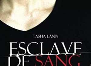 Photo of Tasha Lann – Esclave de sang, Tome 2 (2016)
