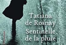 Tatiana de Rosnay - Sentinelle de la pluie