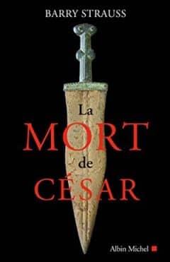 Barry Strauss - La Mort de César