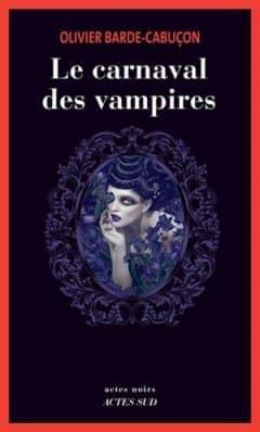 Olivier Barde-Cabuçon - Le carnaval des vampires
