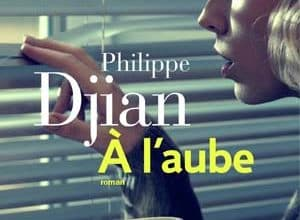 Philippe Djian - À l'aube