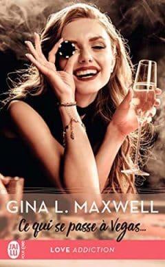 Gina L. Maxwell - Ce qui se passe à Vegas