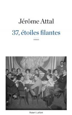 Jérôme Attal - 37, étoiles filantes