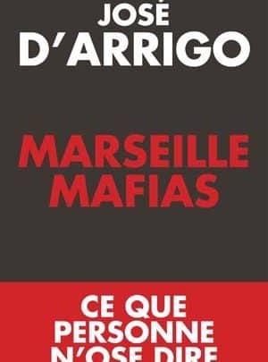 José d'Arrigo - Marseille Mafias