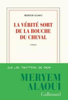 Meryem Alaoui - La vérité sort de la bouche du cheval
