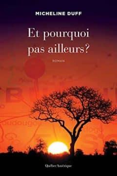 Micheline Duff - Et pourquoi pas ailleurs ?