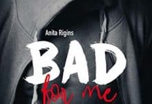 Anita Rigins - Bad for me: Tome 1