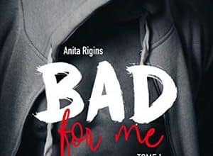 Anita Rigins - Bad for me: Tome 1