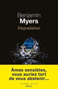 Benjamin Myers - Dégradation
