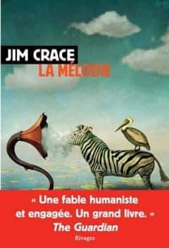 Jim Crace - La mélodie