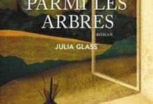 Photo de Julia Glass – Une maison parmi les arbres (2018)
