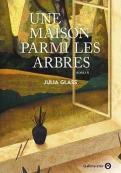 Julia Glass - Une maison parmi les arbres