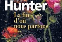 Megan Hunter - La fin d'où nous partons