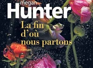 Photo of Megan Hunter – La fin d'où nous partons (2018)