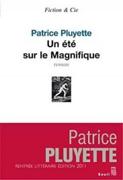 Patrice Pluyette - Un été sur le Magnifique