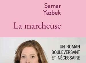 Samar Yazbek - La Marcheuse
