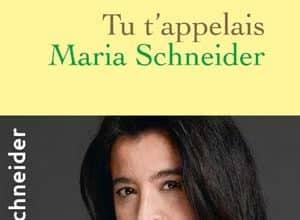Vanessa Schneider - Tu t'appelais Maria Schneider