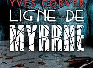 Yves Corver - Ligne de myrrhe