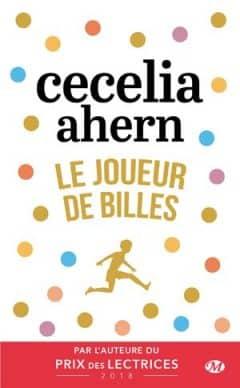 Cecelia Ahern - Le Joueur de billes