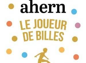 Photo of Cecelia Ahern – Le Joueur de billes (2018)
