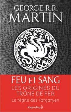 George R.R. Martin - Feu et sang - Partie 1