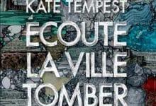 Photo de Kate Tempest – Écoute la ville tomber (2018)