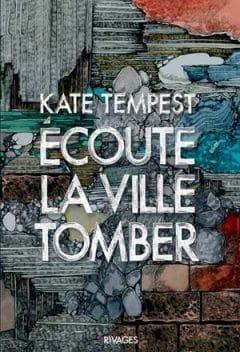 Kate Tempest - Écoute la ville tomber