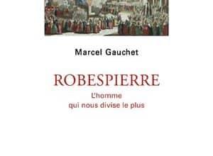 Photo of Marcel Gauchet – Robespierre (2018)