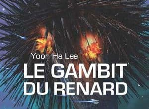Yoon Ha Lee - Le Gambit du Renard