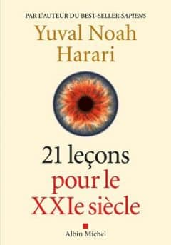 Yuval Noah Harari - 21 Leçons pour le XXIème siècle