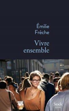 Émilie Frèche - Vivre ensemble