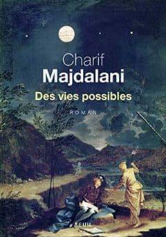 Charif Majdalani - Des vies possibles
